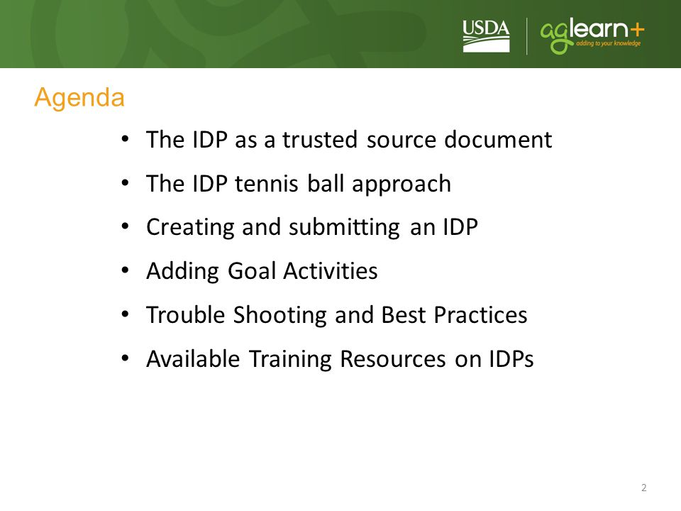 13 Creating an IDP Create a New Plan Select a Plan Period (FY or CAL) Add a Simple Goal (Meet with my supervisor, identify my training needs, etc) Submit for approval WAIT for approval THEN add goals, activities, update status and resubmit