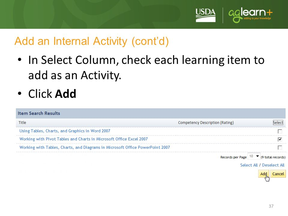 37 Add an Internal Activity (cont'd) In Select Column, check each learning item to add as an Activity. Click Add