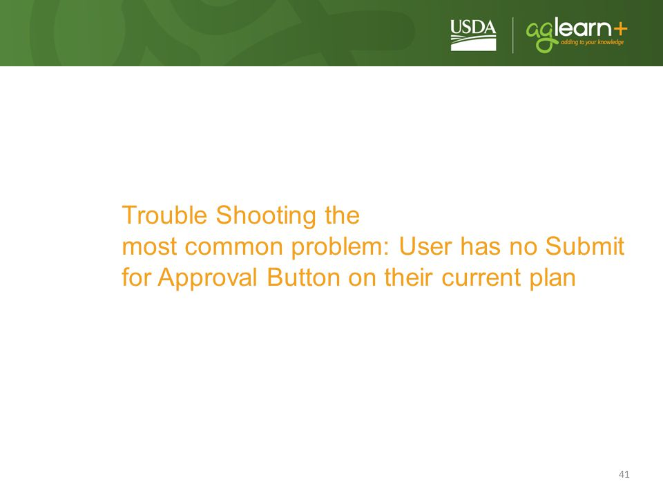 41 Trouble Shooting the most common problem: User has no Submit for Approval Button on their current plan