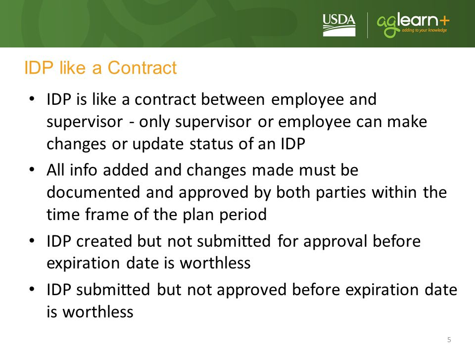 56 Summary (cont'd) If there is no Submit Button: – Check the List All Plans screen (also called My IDPs) – Plan may be already submitted – If older plan is in Draft status, Delete it – If older plan is in Expired status with Review button, Review it – If older plan is in Submit/Pending status and supervisor cannot see it, change the supervisor to yourself and back again, re-routing approvals