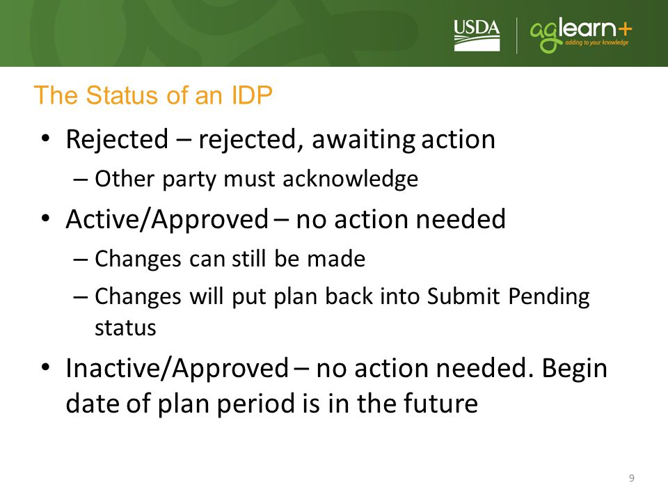 9 The Status of an IDP Rejected – rejected, awaiting action – Other party must acknowledge Active/Approved – no action needed – Changes can still be m
