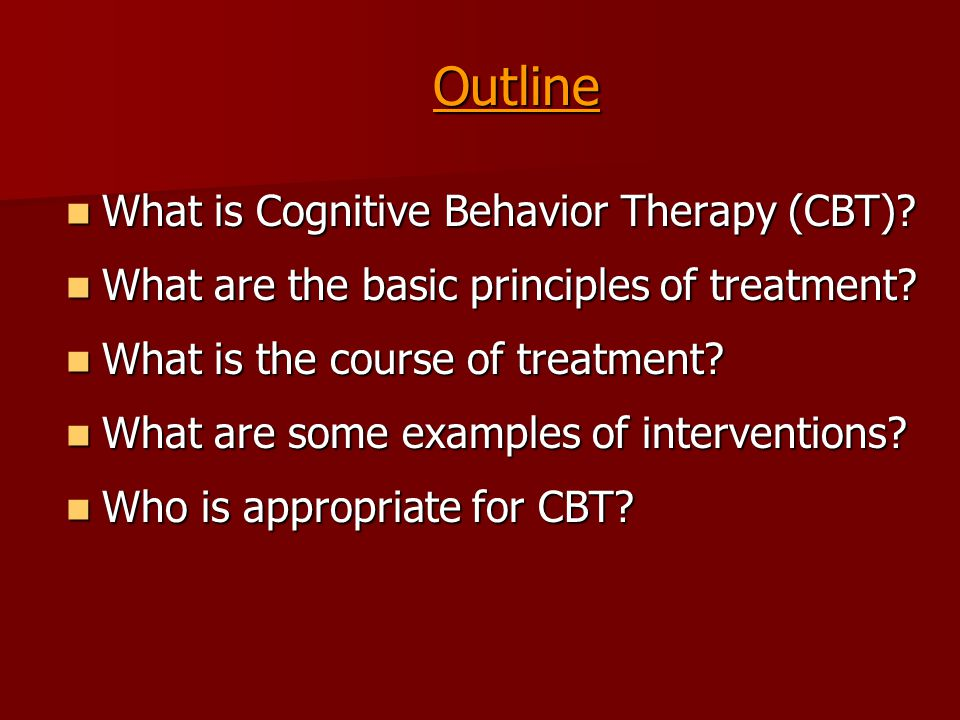 What is CBT.Set of 'talk' psychotherapies that treat psychiatric conditions.