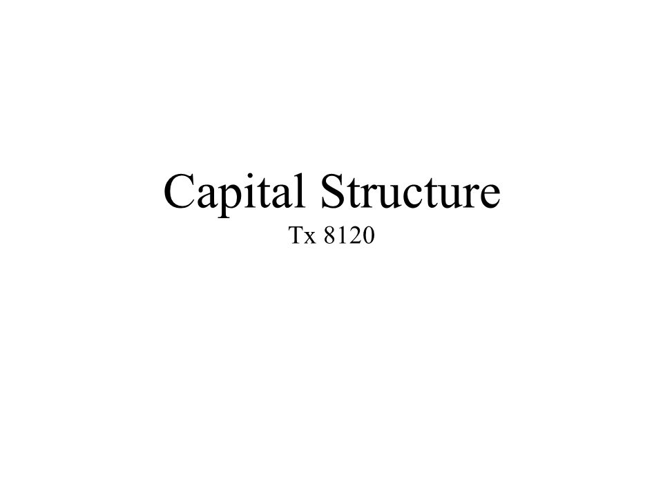 Capital Structure Tx 8120
