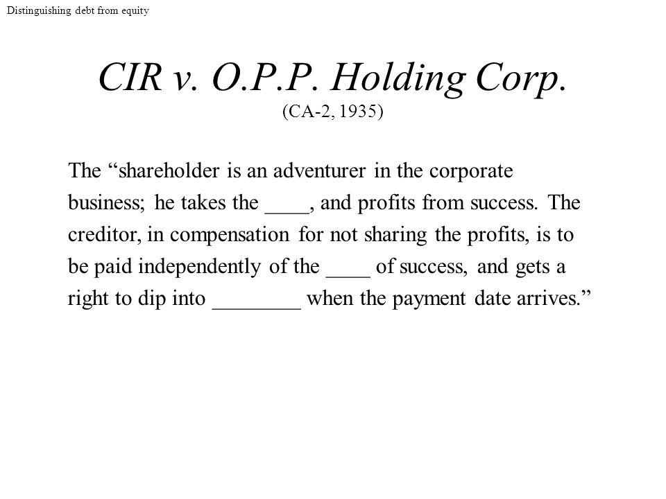 CIR v. O.P.P. Holding Corp.