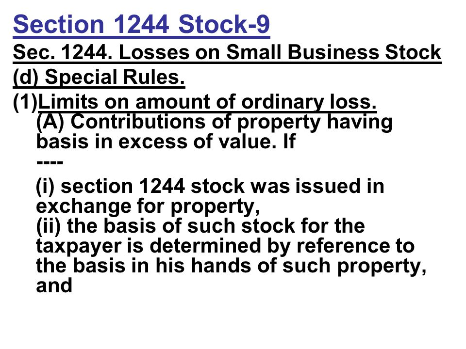 Section 1244 Stock-9 Sec. 1244. Losses on Small Business Stock (d) Special Rules.