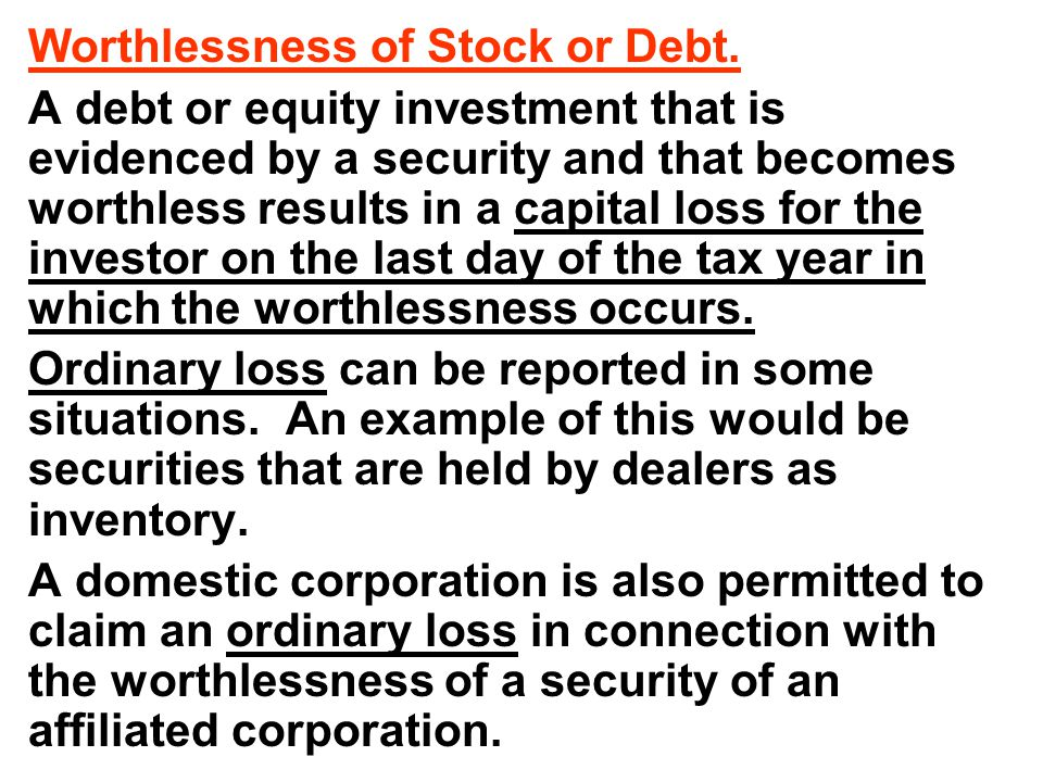 Worthlessness of Stock or Debt.