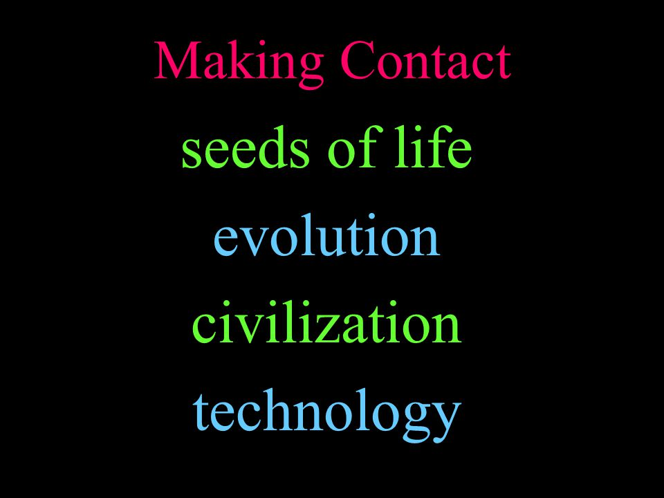 Making Contact seeds of life evolution civilization technology