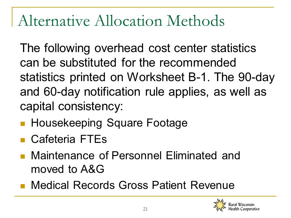 Alternative Allocation Methods The following overhead cost center statistics can be substituted for the recommended statistics printed on Worksheet B-1.