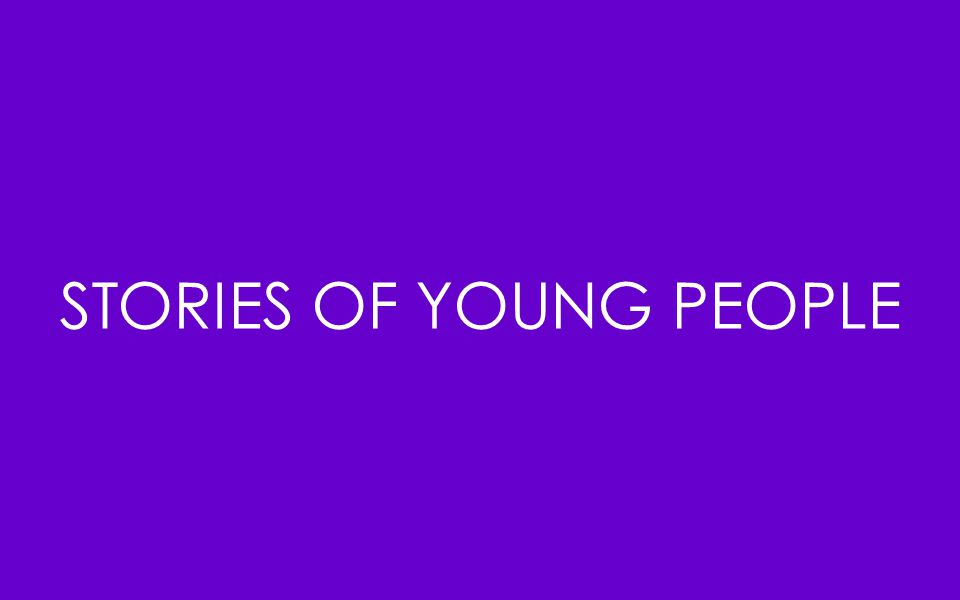 STORIES OF YOUNG PEOPLE