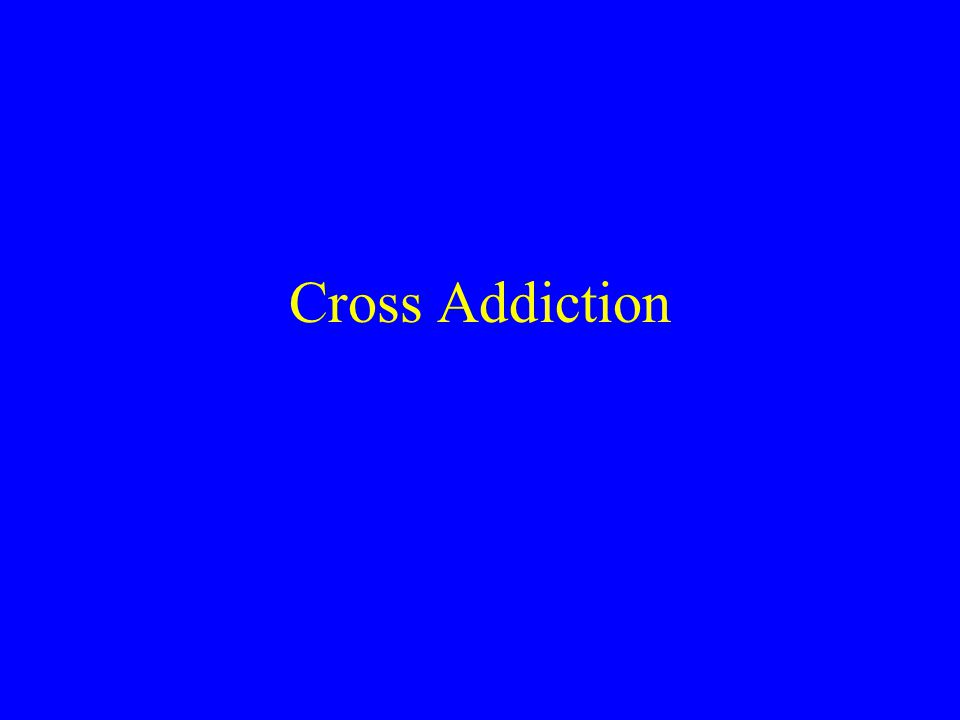 Cross Addictions Patrick Carnes Chemical Dependency: 42% Eating Disorder: 38% Compulsive Working: 28% Compulsive Spending: 26% Compulsive Gambling: 5%