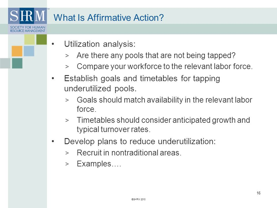 ©SHRM 2010 16 Utilization analysis: > Are there any pools that are not being tapped.