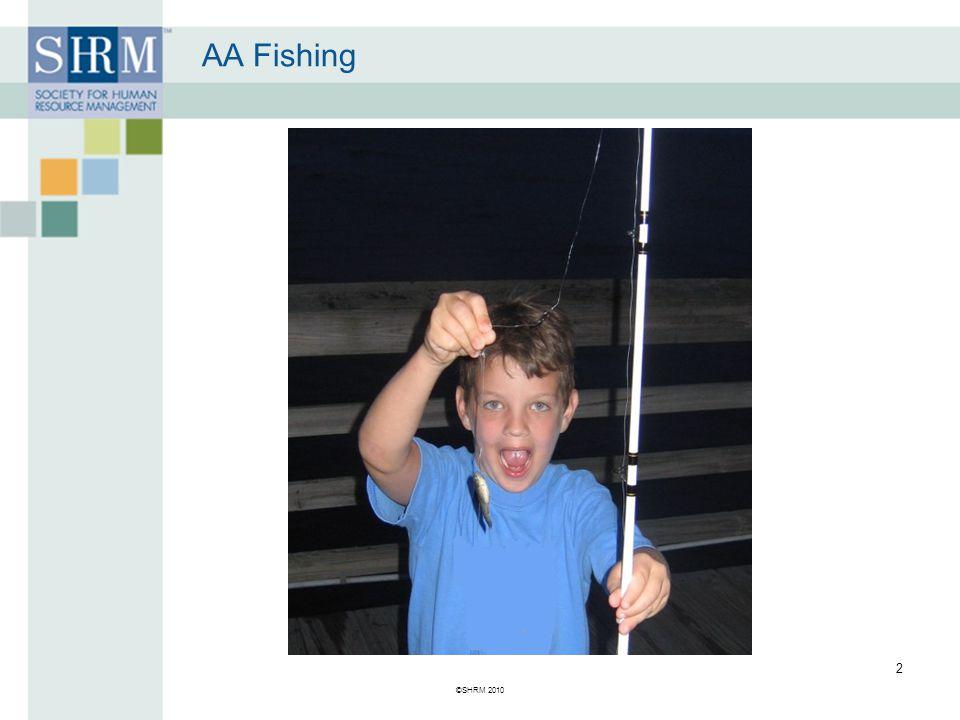 ©SHRM 2010 2 AA Fishing