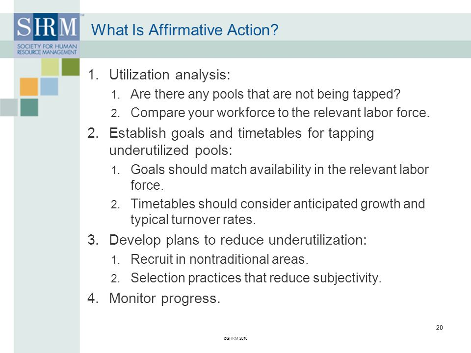 ©SHRM 2010 20 1.Utilization analysis: 1. Are there any pools that are not being tapped.