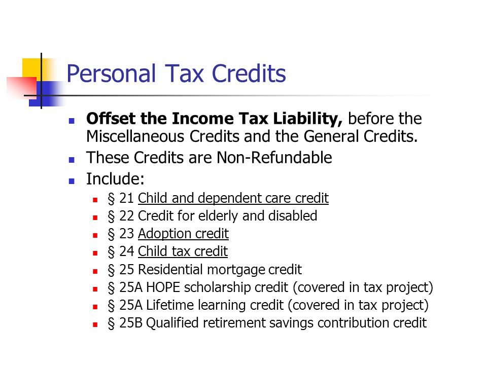 Personal Tax Credits Offset the Income Tax Liability, before the Miscellaneous Credits and the General Credits.