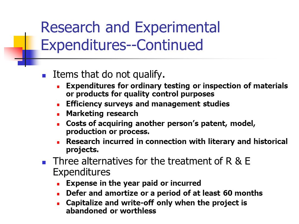 Research and Experimental Expenditures--Continued Items that do not qualify. Expenditures for ordinary testing or inspection of materials or products