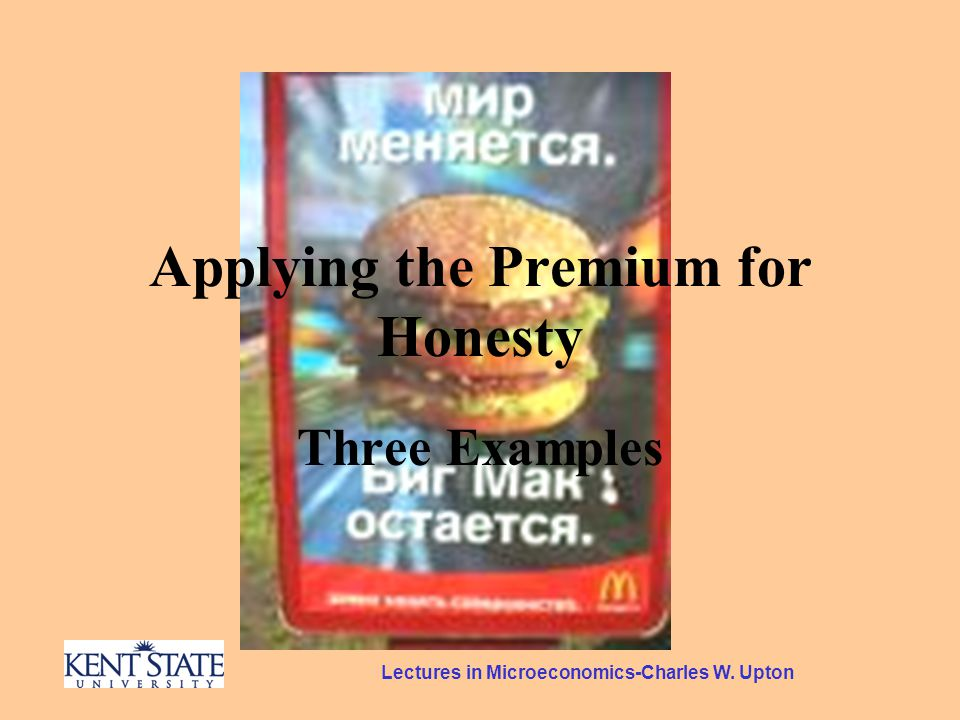 Lectures in Microeconomics-Charles W. Upton Applying the Premium for Honesty Three Examples