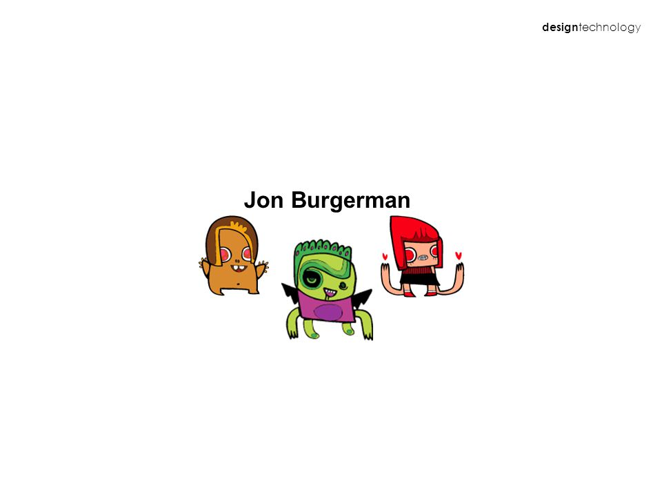 design technology Jon Burgerman