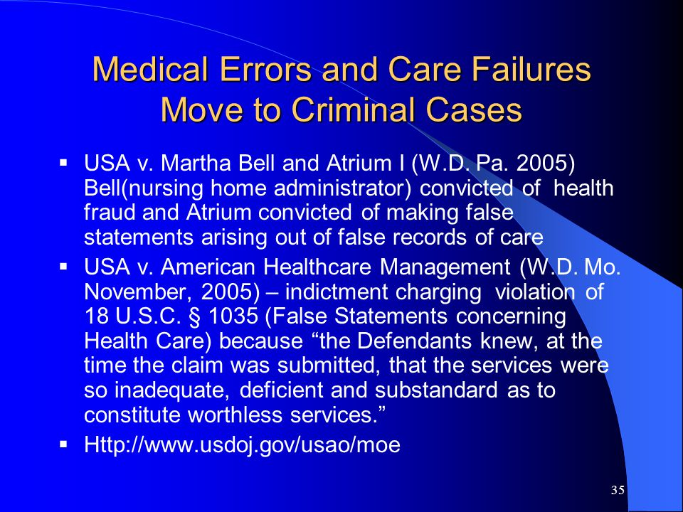 35 Medical Errors and Care Failures Move to Criminal Cases  USA v.