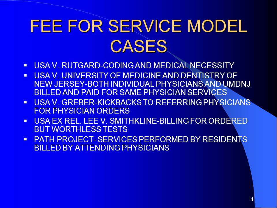 4 FEE FOR SERVICE MODEL CASES  USA V.RUTGARD-CODING AND MEDICAL NECESSITY  USA V.