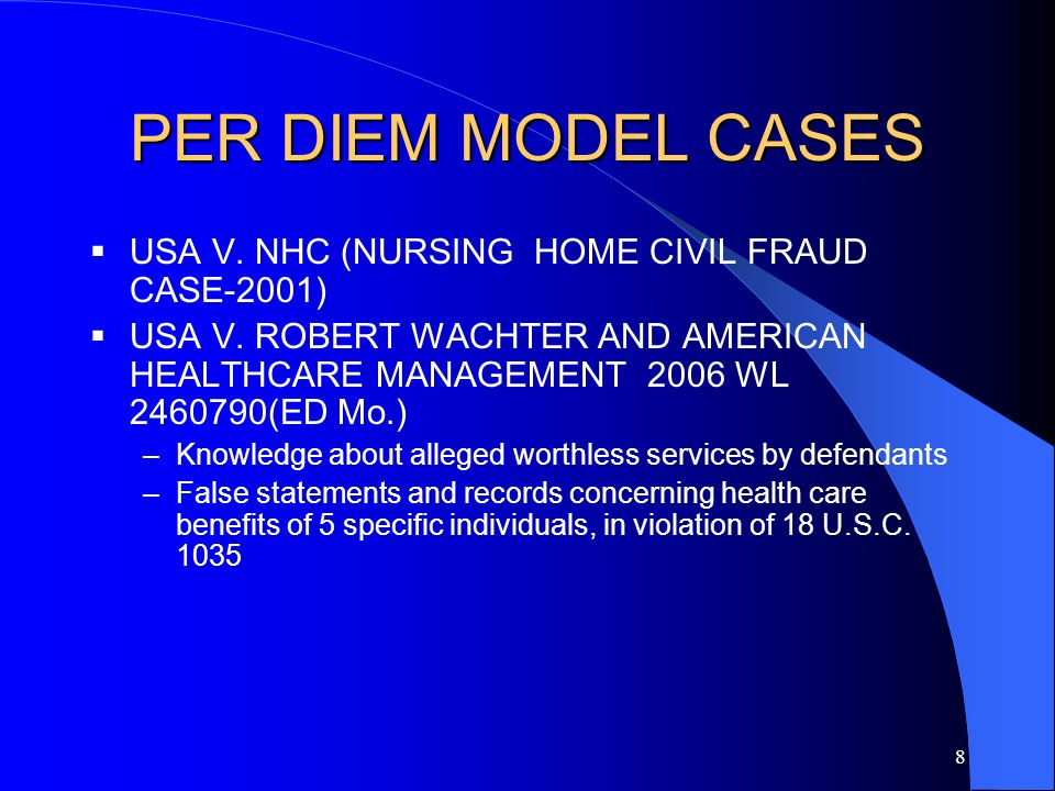 8 PER DIEM MODEL CASES  USA V. NHC (NURSING HOME CIVIL FRAUD CASE-2001)  USA V.