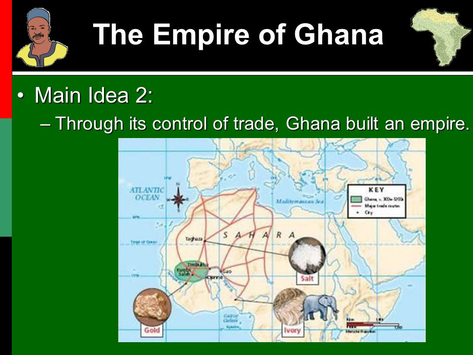 The Empire of Ghana The people of Ghana & the small neighboring tribes that Ghana controlled had to pay taxes.The people of Ghana & the small neighboring tribes that Ghana controlled had to pay taxes.