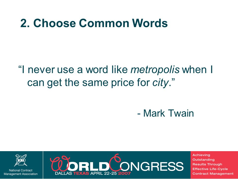 """12 2. Choose Common Words """"I never use a word like metropolis when I can get the same price for city."""" - Mark Twain"""