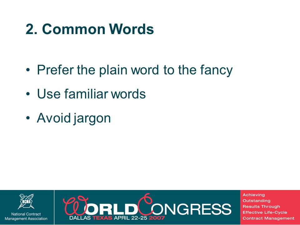 13 2. Common Words Prefer the plain word to the fancy Use familiar words Avoid jargon
