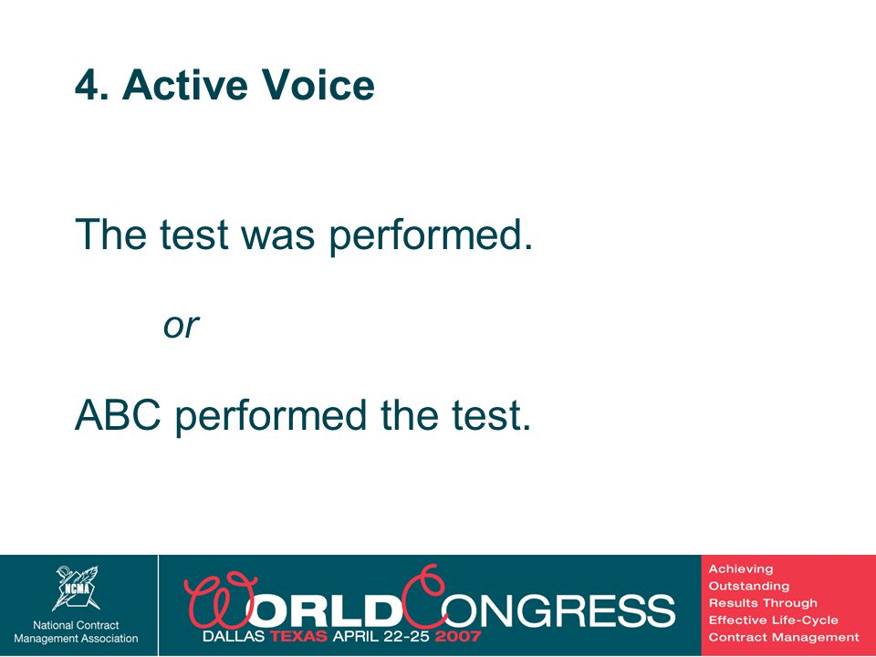 27 4. Active Voice The test was performed. or ABC performed the test.