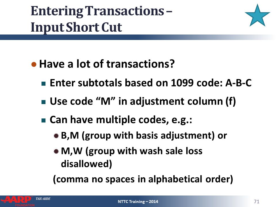 TAX-AIDE Entering Transactions – Input Short Cut ● Have a lot of transactions.