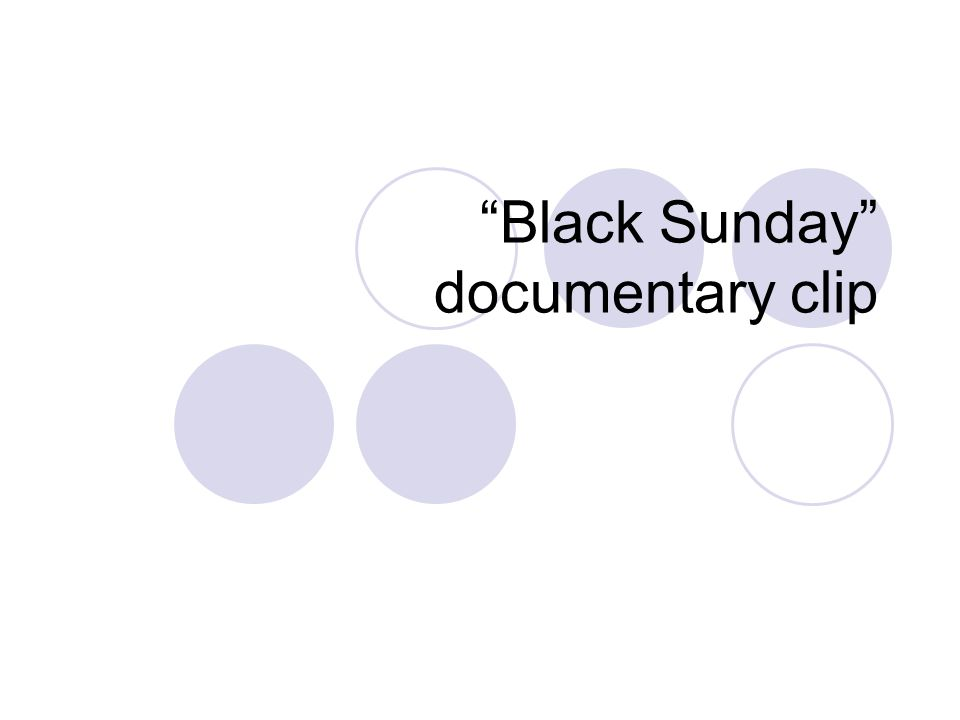 Black Sunday documentary clip