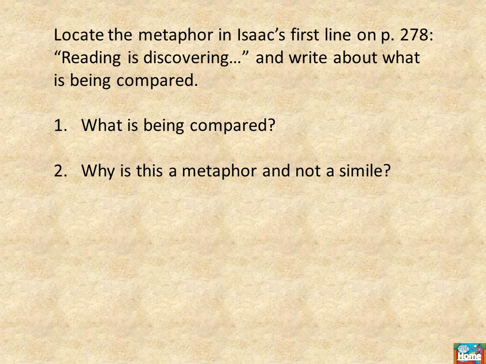 Locate the metaphor in Isaac's first line on p.