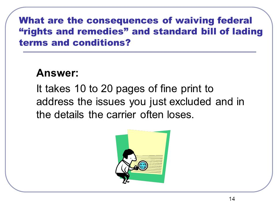 14 What are the consequences of waiving federal rights and remedies and standard bill of lading terms and conditions.