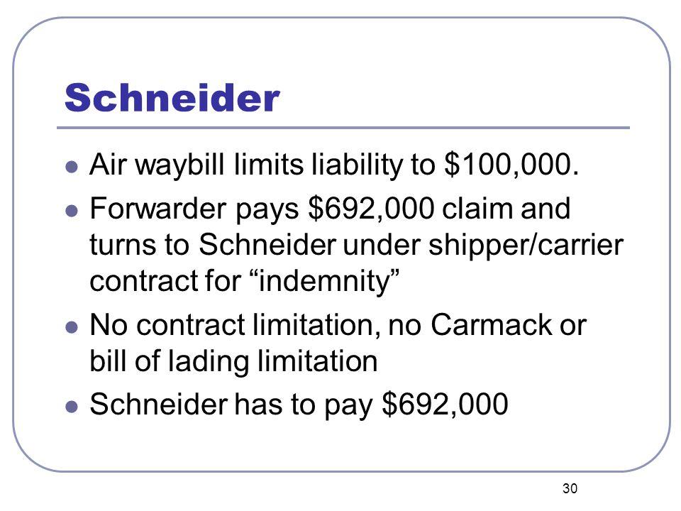 30 Schneider Air waybill limits liability to $100,000.