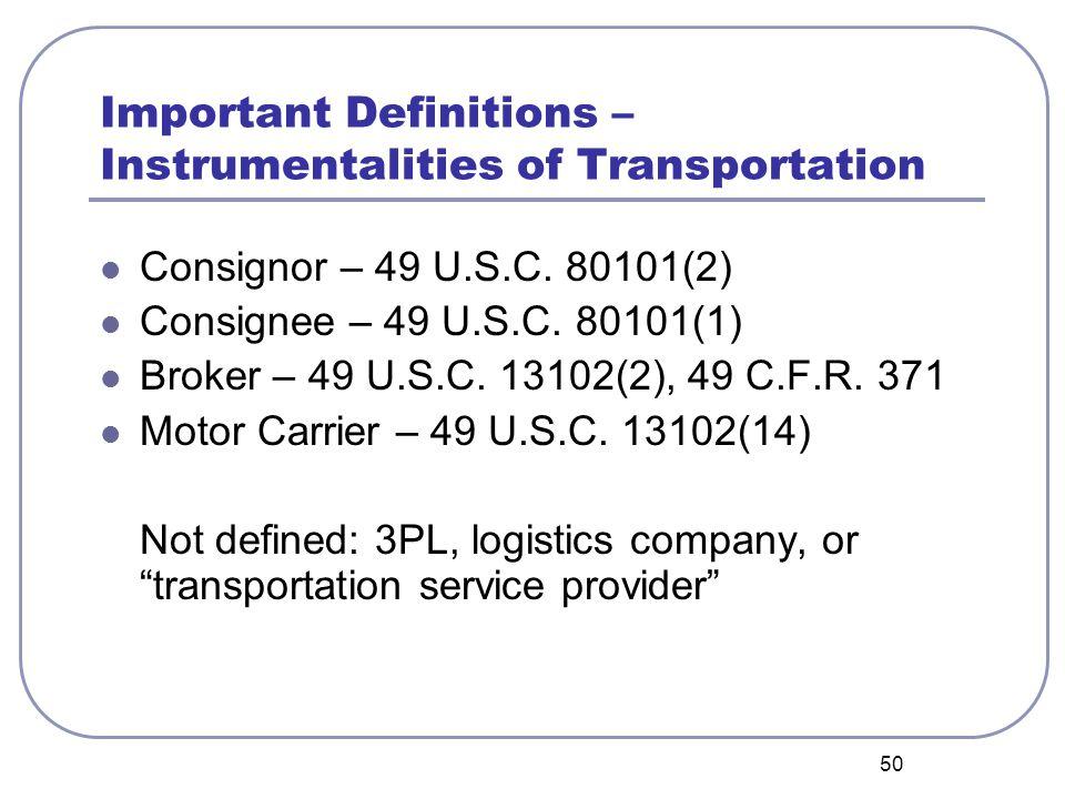 50 Important Definitions – Instrumentalities of Transportation Consignor – 49 U.S.C.