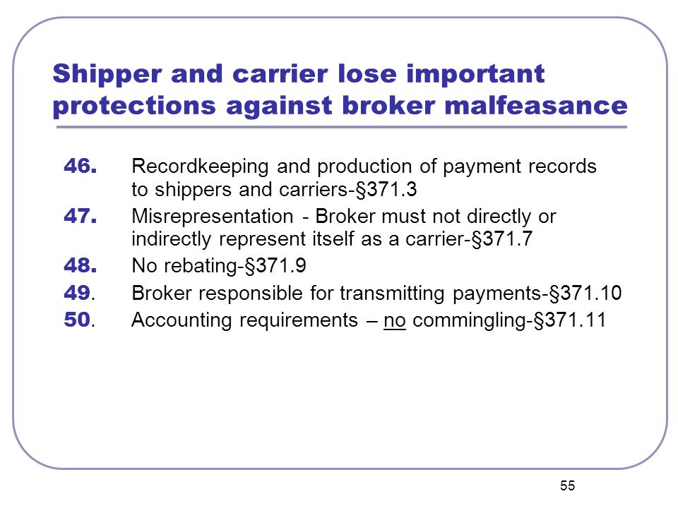 55 Shipper and carrier lose important protections against broker malfeasance 46. Recordkeeping and production of payment records to shippers and carri