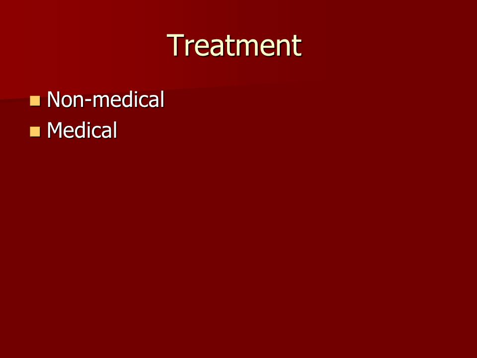 Treatment Non-medical Non-medical Medical Medical