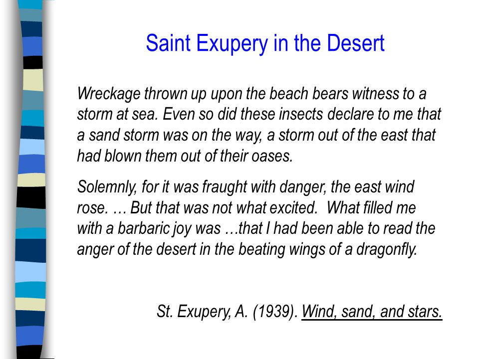 Saint Exupery in the Desert Wreckage thrown up upon the beach bears witness to a storm at sea.