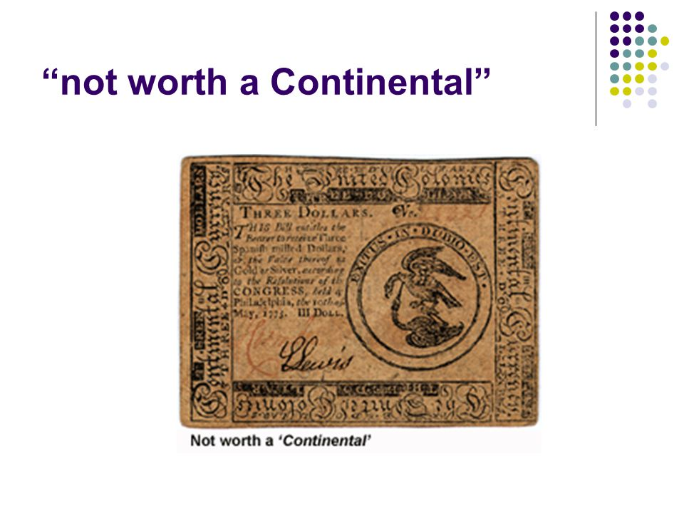 """""""not worth a Continental"""""""