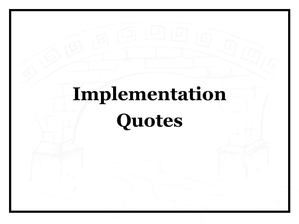 Implementation Quotes