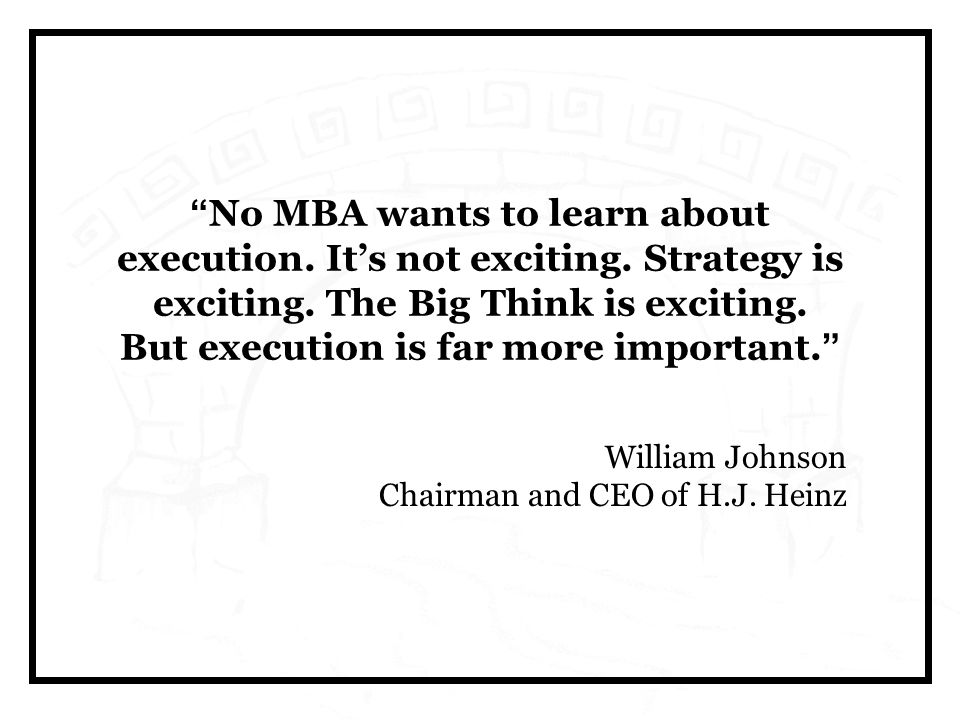 No MBA wants to learn about execution. It's not exciting.