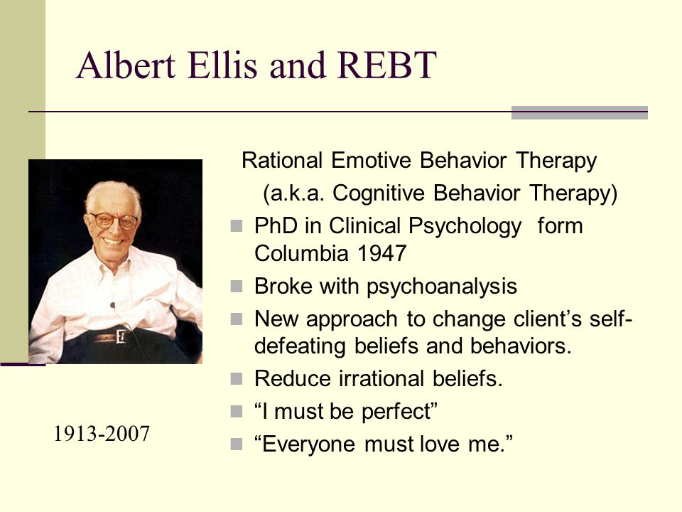 Rational Emotive Behavior Therapy (a.k.a.