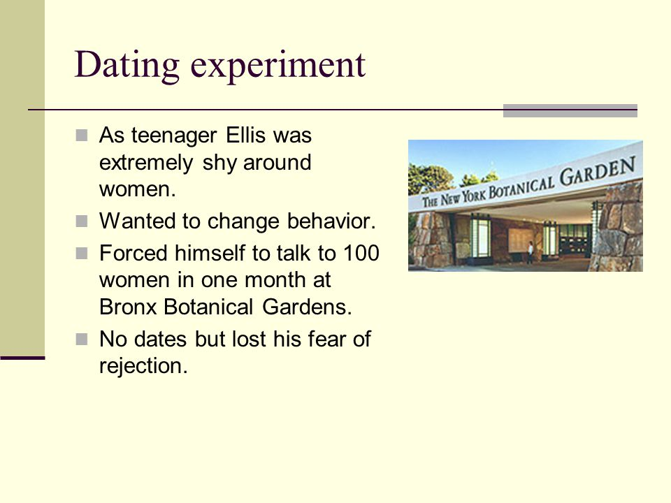 Dating experiment As teenager Ellis was extremely shy around women.