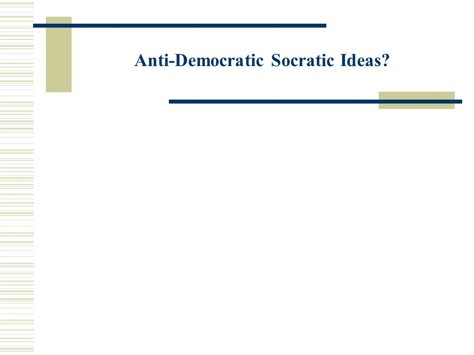Anti-Democratic Socratic Ideas