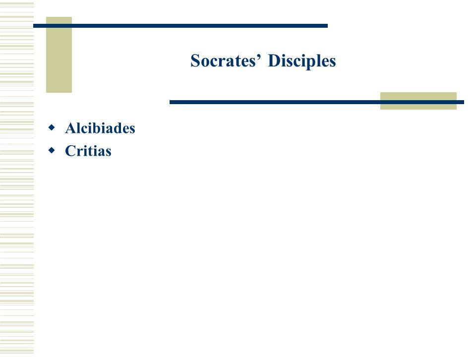 Socrates' Disciples  Alcibiades  Critias