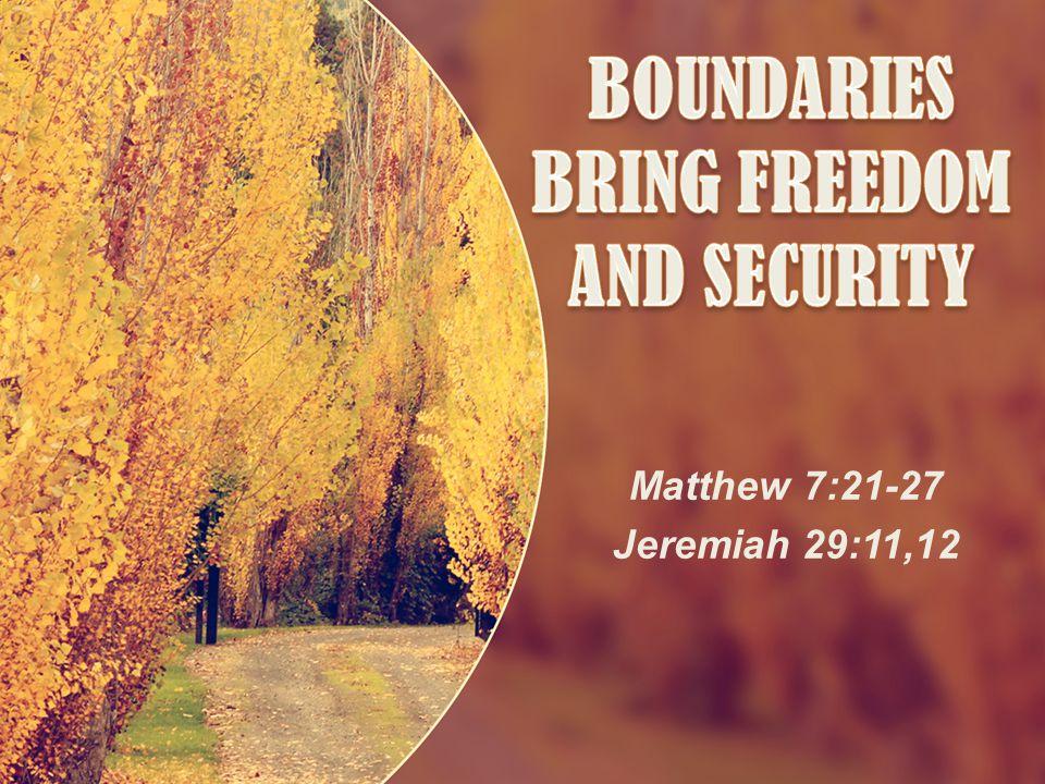 Matthew 7:21-27 Jeremiah 29:11,12