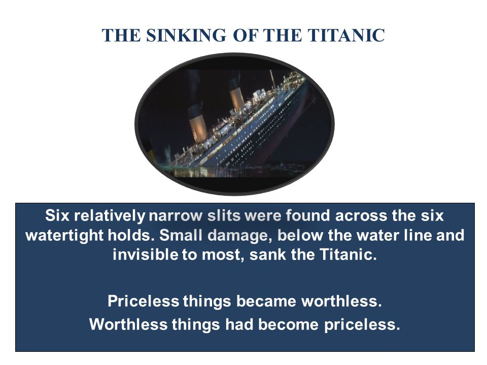 THE SINKING OF THE TITANIC Six relatively narrow slits were found across the six watertight holds. Small damage, below the water line and invisible to
