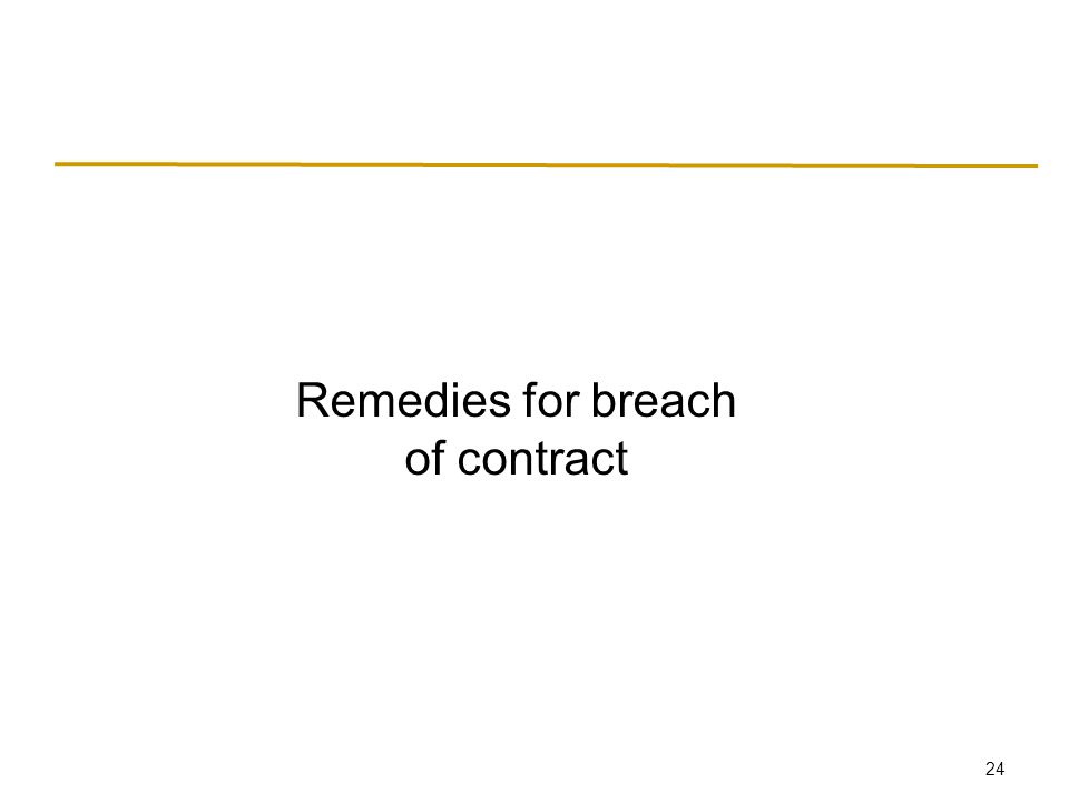 24 Remedies for breach of contract