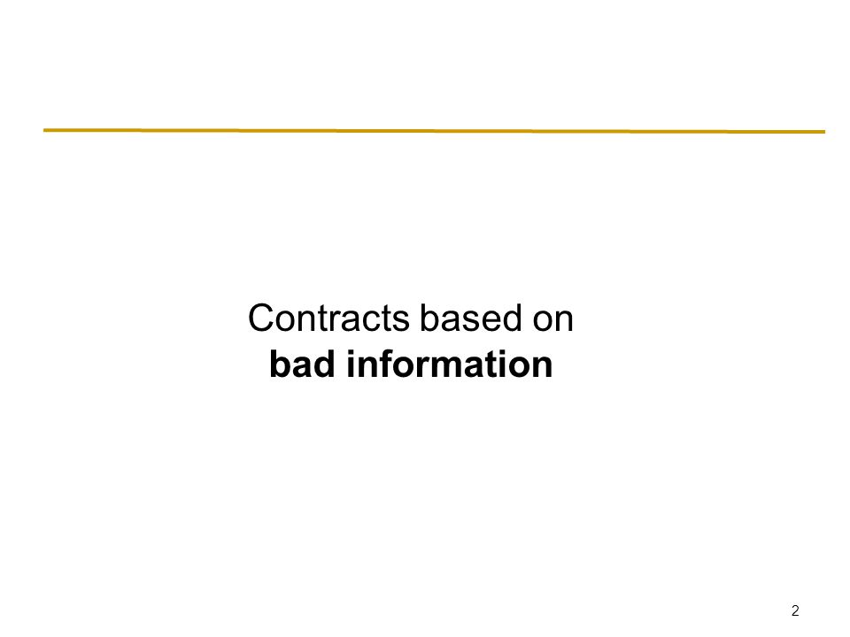 2 Contracts based on bad information