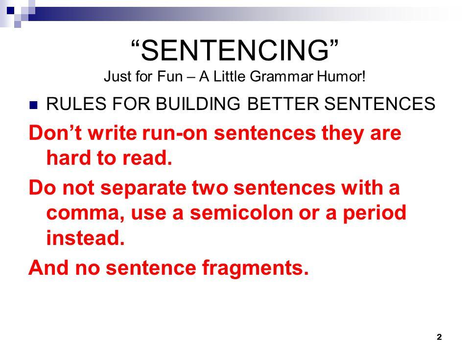 SENTENCING Just for Fun – A Little Grammar Humor.