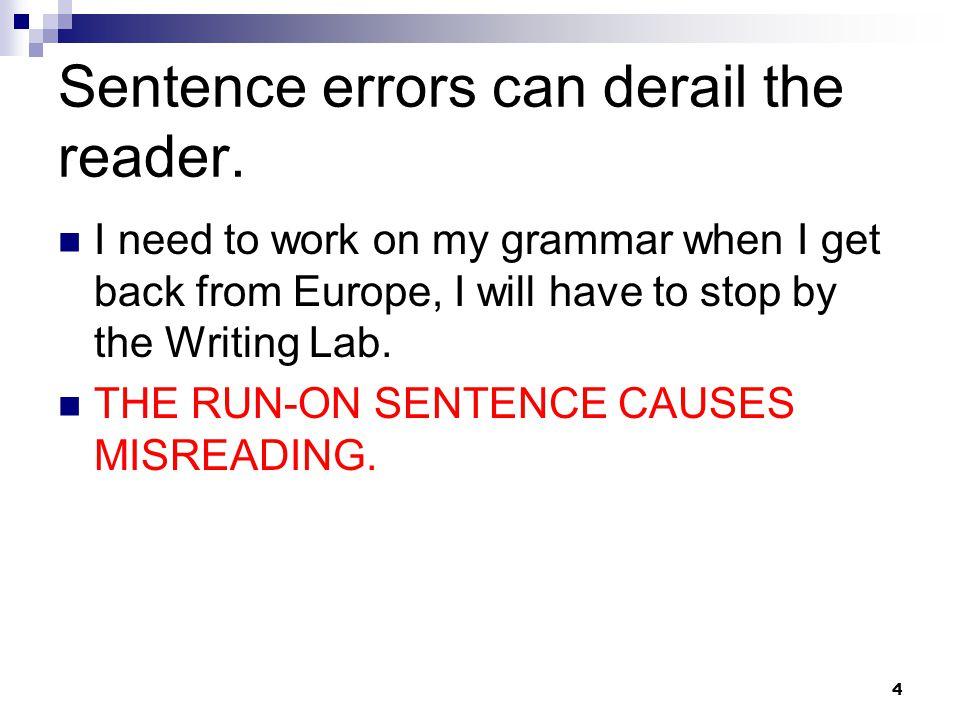 Sentence errors can derail the reader.